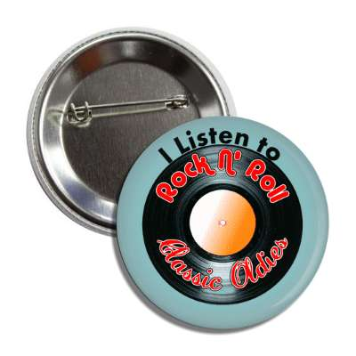 i listen to rock n roll classic oldies button