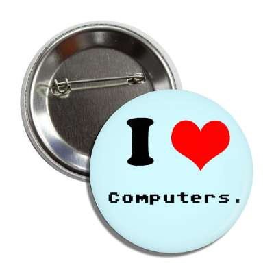 i love computers button