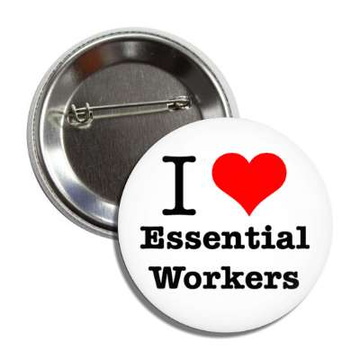 i love essential workers red heart button