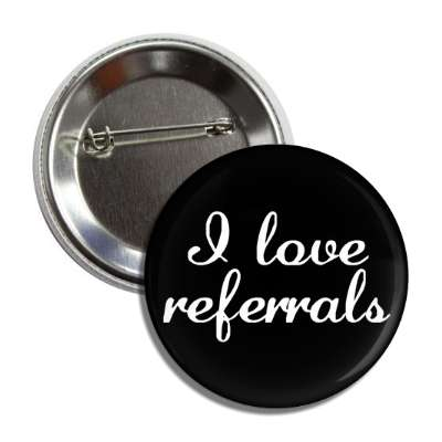i love referrals cursive button