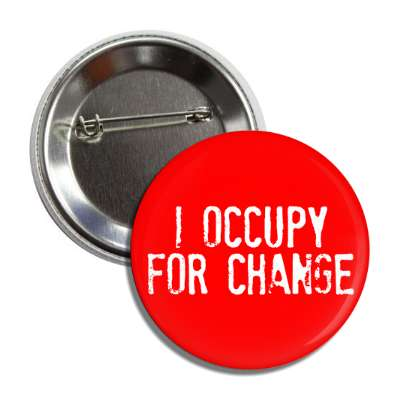 i occupy for change stamped button