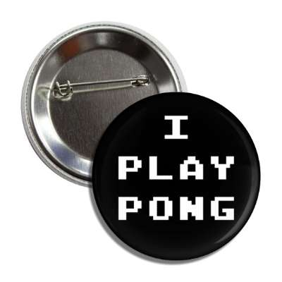 i play pong button