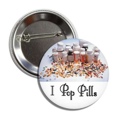 i pop pills button