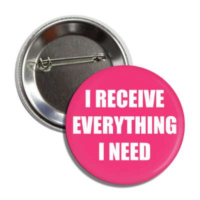 i receive everything i need button