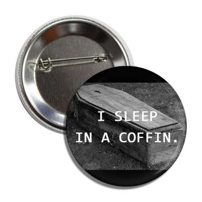 i sleep in a coffin button