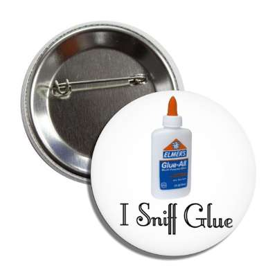 i sniff glue button