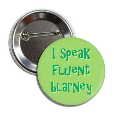 i speak fluent blarney button