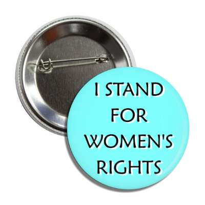 i stand for womens rights aqua button