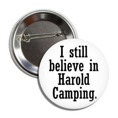 i still believe in harold camping button