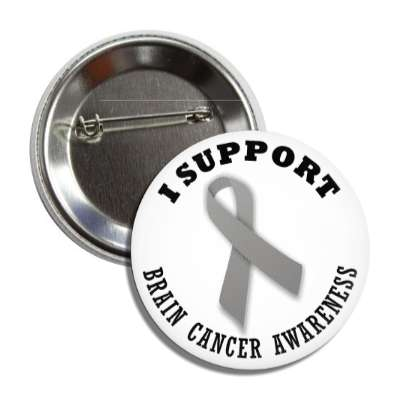 i support brain cancer grey awareness ribbon button