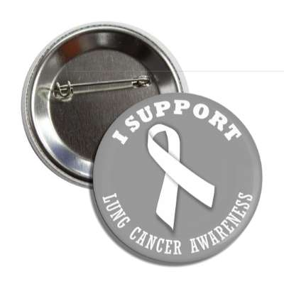 i support lung cancer white awareness ribbon button