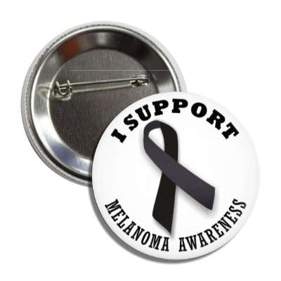 i support melanoma black awareness ribbon button