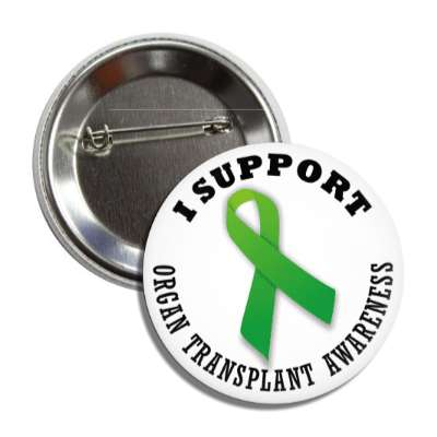 i support organ transplant green awareness ribbon button