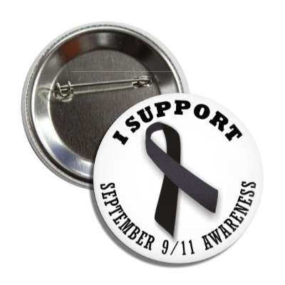 i support september 9 11 nine eleven black awareness ribbon button