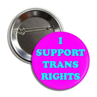 i support trans rights magenta aqua button