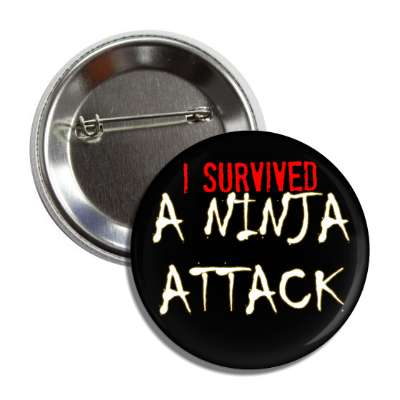 i survived a ninja attack button