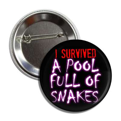 i survived a pool full of snakes button