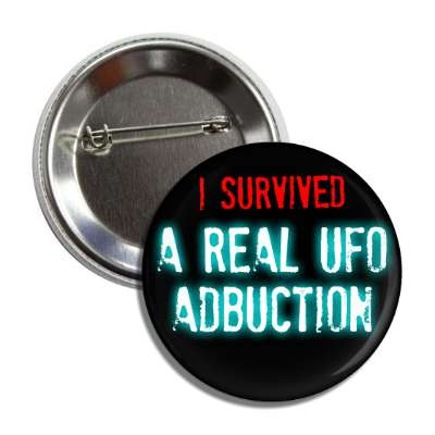 i survived a real ufo abduction button