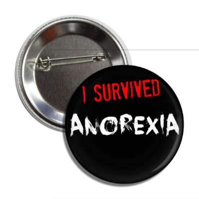 i survived anorexia button