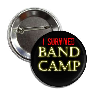 i survived band camp button