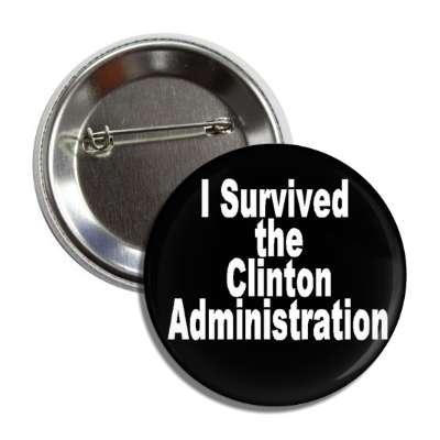 i survived clinton admin button