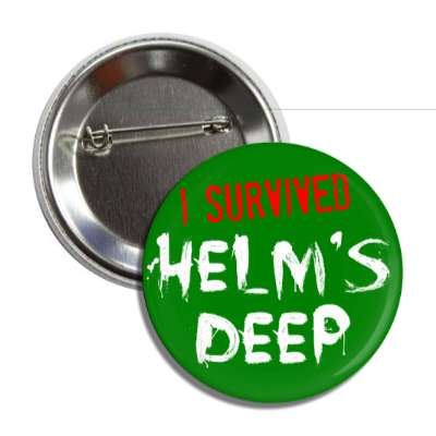 i survived helms deep lord of the rings button