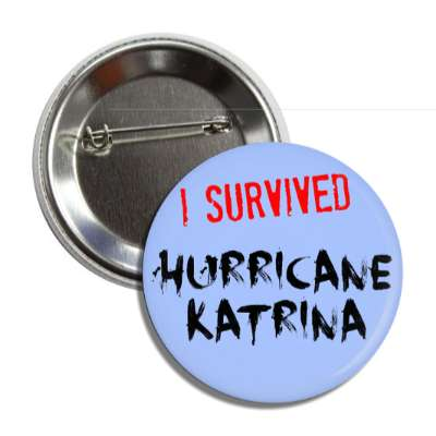 i survived hurricane katrina button