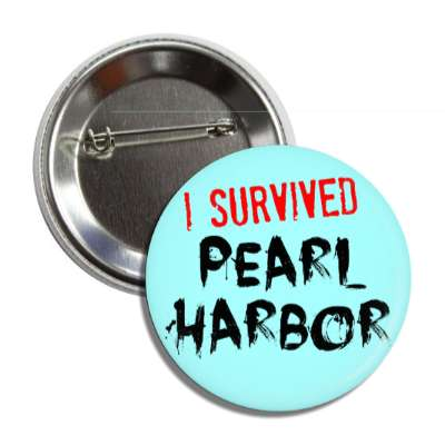 i survived pearl harbor button