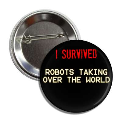 i survived robots taking over the world button