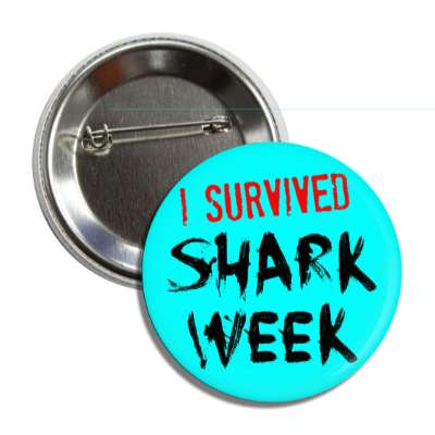 i survived shark week button