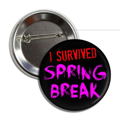 i survived spring break button
