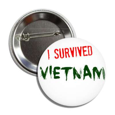 i survived vietnam button