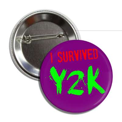 i survived y2k 2000 button