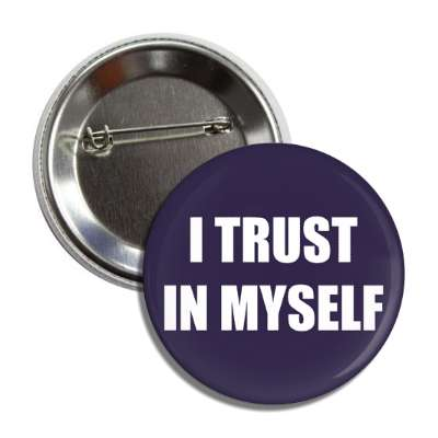 i trust in myself button
