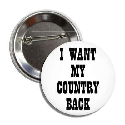 i want my country back cowboy button