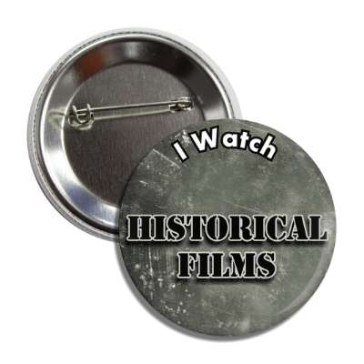 i watch historical films button
