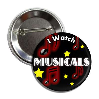 i watch musicals button