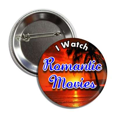 i watch romantic movies button