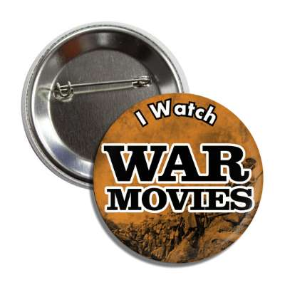 i watch war movies button