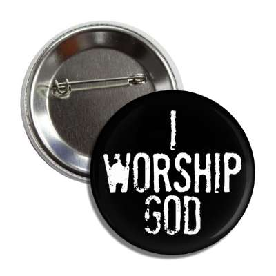 i worship god white stamped black button