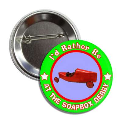 id rather be at the soapbox derby green border button