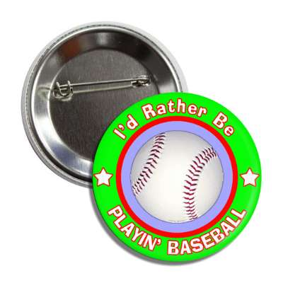 id rather be playing baseball green border button