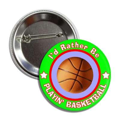 id rather be playing basketball green border button