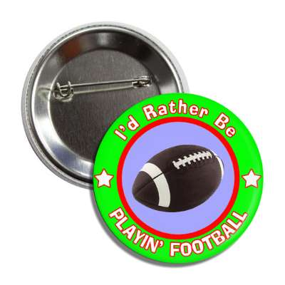 id rather be playing football green border button