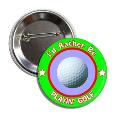 id rather be playing golf green border button