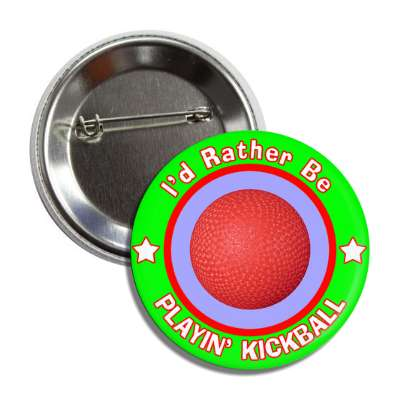 id rather be playing kickball green border button