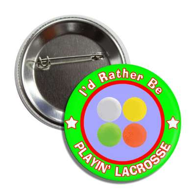 id rather be playing lacrosse green border button
