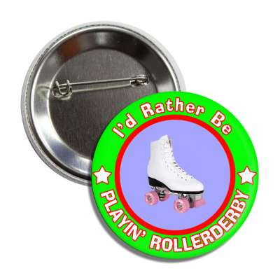 id rather be playing rollerderby green border button