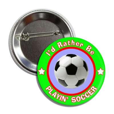 id rather be playing soccer green border button