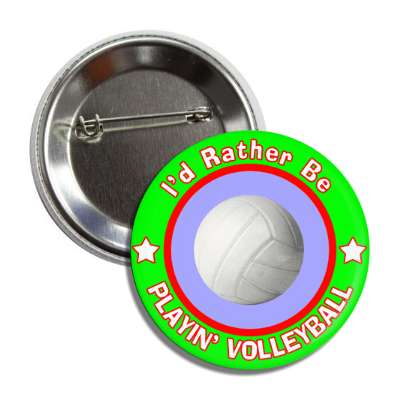 id rather be playing volleyball green border button